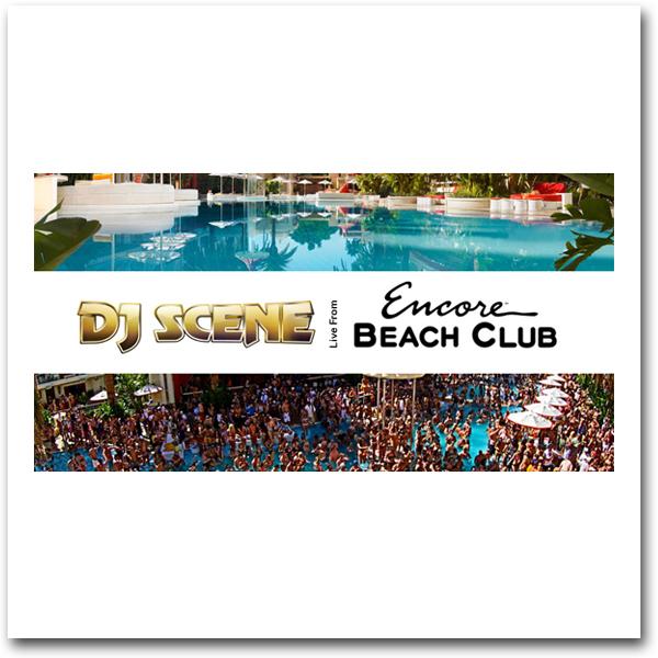 DJScene_LiveFrom_EncoreBeachClub2