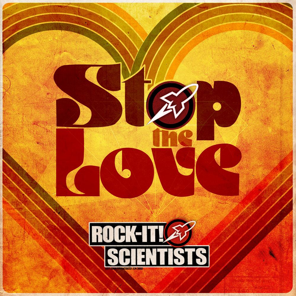 RockItScientists_StoptheLove